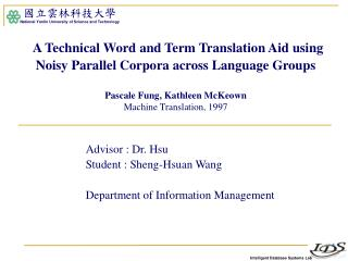 Advisor : Dr. Hsu	       Student : Sheng-Hsuan Wang  Department of Information Management