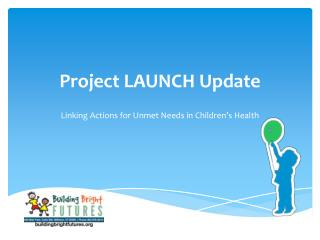Project LAUNCH Update