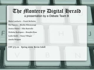 The Monterey Digital Herald a presentation by e-Debate Team B