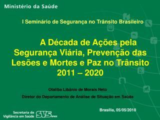 A D cada de A  es pela Seguran a Vi ria, Preven  o das Les es e Mortes e Paz no Tr nsito 2011   2020