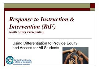 Response to Instruction  Intervention RtI2 Scotts Valley Presentation