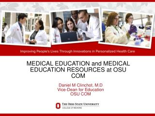 MEDICAL EDUCATION and MEDICAL EDUCATION RESOURCES at OSU COM