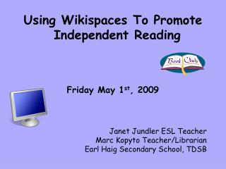 Using Wikispaces To Promote Independent Reading