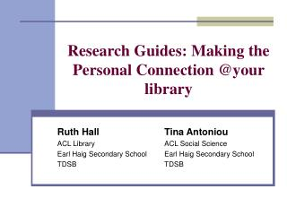 Research Guides: Making the Personal Connection @your library