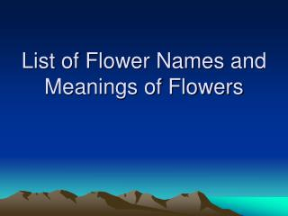 List of Flower Names and Meanings of Flowers