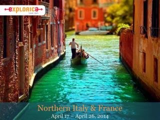 Northern Italy & France April 17 – April 26, 2014