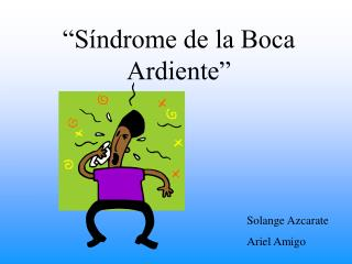 """""""Síndrome de la Boca Ardiente"""""""