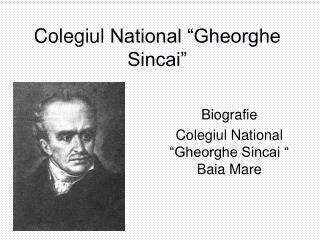 Colegiul  National �Gheorghe  Sincai�
