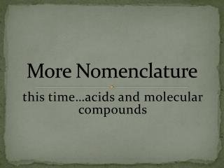 More Nomenclature