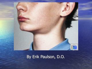 By Erik Paulson, D.O.