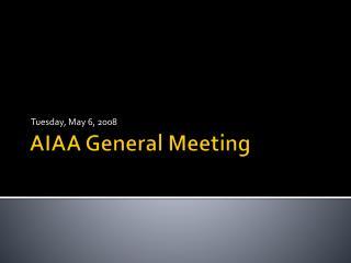 AIAA General Meeting