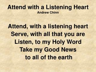 Attend with a Listening Heart Andrew Chinn