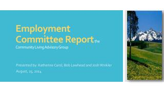 Employment Committee Report the Community Living Advisory Group