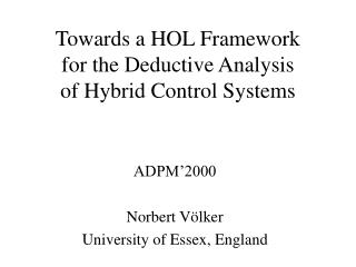 Towards a HOL Framework  for the Deductive Analysis  of Hybrid Control Systems