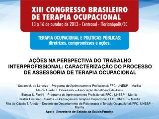 Suelen M. de Lorenzo – Programa de Aprimoramento Profissional; FFC, UNESP – Marília