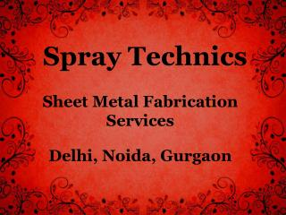 Sheet Metal Fabrication Services in Delhi, Noida, Gurgaon