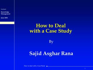How to Deal  with a Case Study