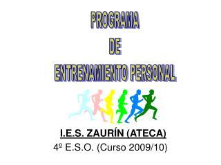 I.E.S. ZAURÍN (ATECA) 4º E.S.O. (Curso 2009/10)