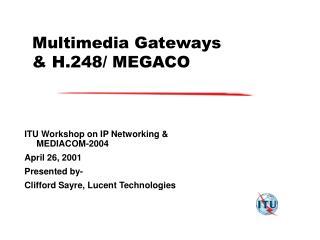Multimedia Gateways  H.248