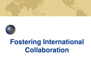 Fostering International Collaboration