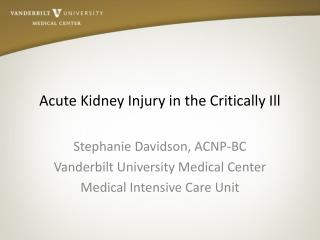 Acute Kidney Injury in the Critically Ill