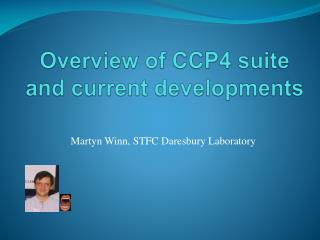 Overview of CCP4 suite and current developments