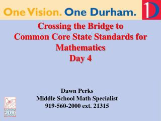 Crossing the Bridge to  Common Core State Standards for Mathematics Day 4