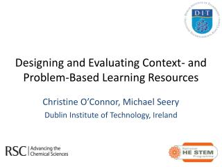 Designing and Evaluating Context- and Problem-Based Learning Resources
