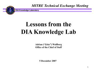 "Lessons from the DIA Knowledge Lab Adrian (""Zeke"") Wolfberg Office of the Chief of Staff"