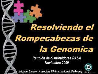 Resolviendo el Rompecabezas de la Genomica