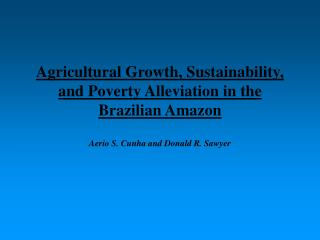 Agricultural Growth, Sustainability, and Poverty Alleviation in the Brazilian Amazon