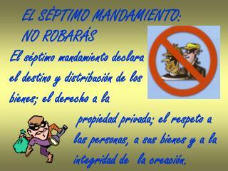 EL SÉPTIMO MANDAMIENTO: NO ROBARÁS