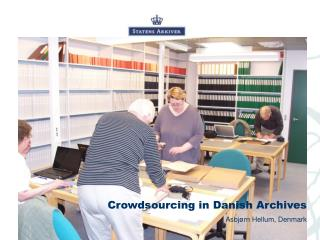 Crowdsourcing in Danish Archives
