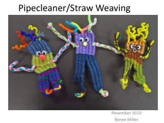 Pipecleaner/Straw Weaving