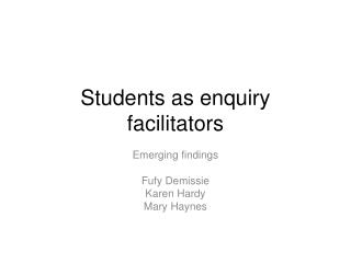 Students as enquiry facilitators