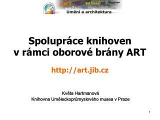 Spolupráce knihoven v rámci o borov é  brán y  ART art.jib.c z