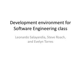 Development environment for Software Engineering class