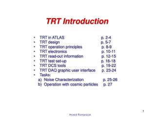 TRT Introduction TRT in ATLAS                                   p . 2-4