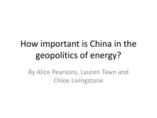 How important is China in the geopolitics of energy?