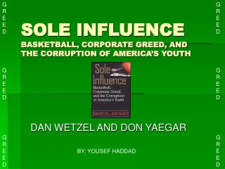 SOLE INFLUENCE BASKETBALL, CORPORATE GREED, AND THE CORRUPTION OF AMERICA'S YOUTH