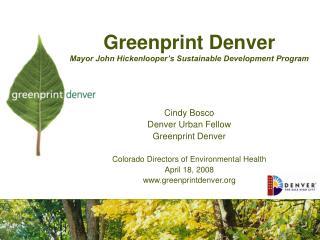 Greenprint Denver Mayor John Hickenlooper's Sustainable Development Program