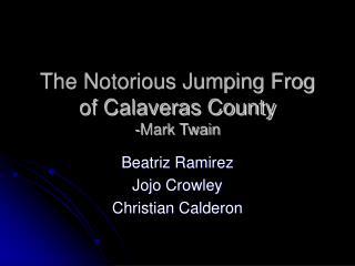 The Notorious Jumping Frog of Calaveras County -Mark Twain