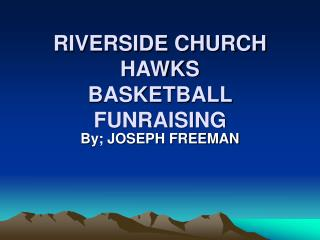 RIVERSIDE CHURCH HAWKS BASKETBALL FUNRAISING