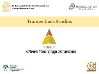 Trainee Case Studies