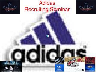 Adidas  Recruiting Seminar