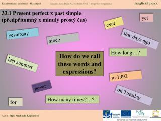 33.1  Present perfect  x past  simple (předpřítomný x minulý prostý čas)