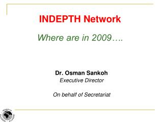 INDEPTH Network  Where are in 2009….