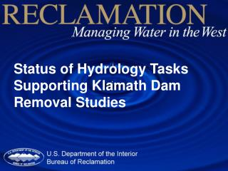 Status of Hydrology Tasks Supporting Klamath Dam Removal Studies