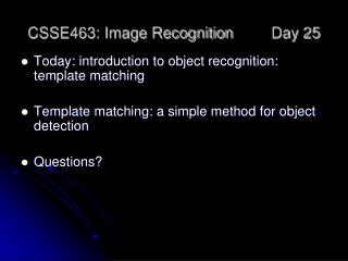 CSSE463: Image Recognition 	Day 25