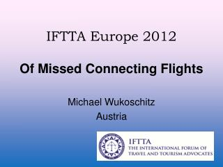 IFTTA Europe 2012 Of Missed Connecting Flights